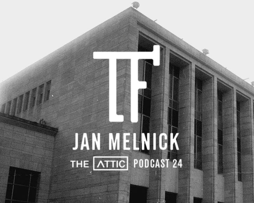 The Attic Podcast: 24. Jan Melnick