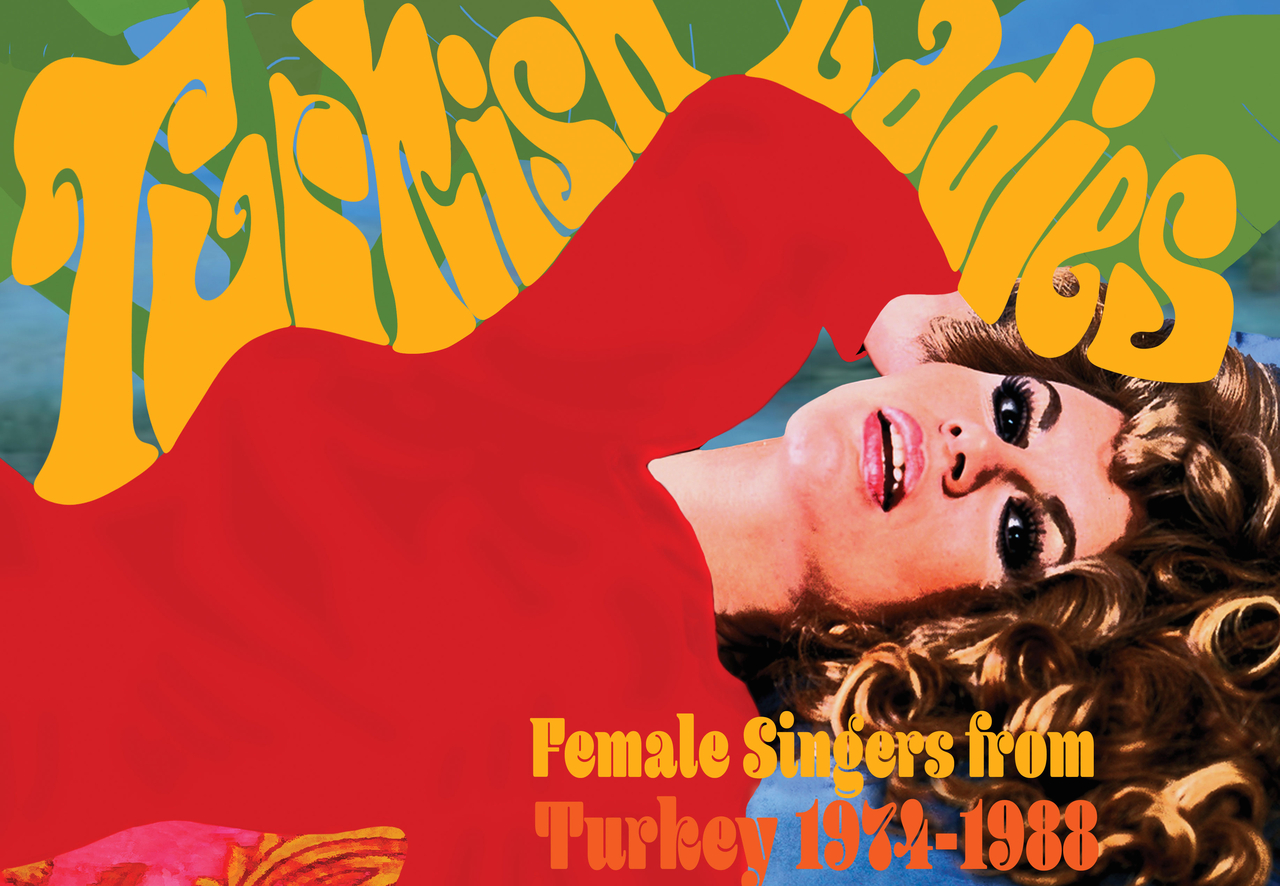 Discovering The Women Singers of Turkey from the 70s and 80s