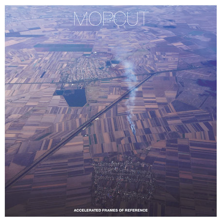 Mopcut - Accelerated Frames of Reference (Trost Records)