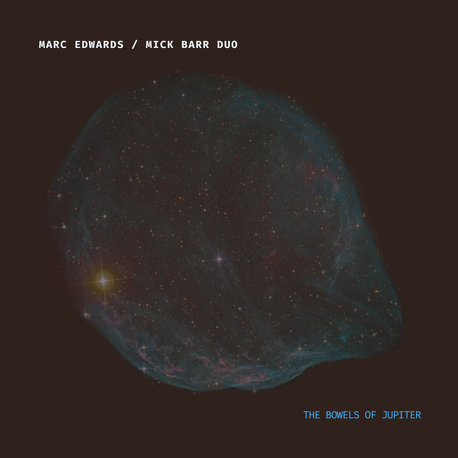 Marc Edwards/ Mick Barr duo - The Bowels of Jupiter (Gaffer Records)