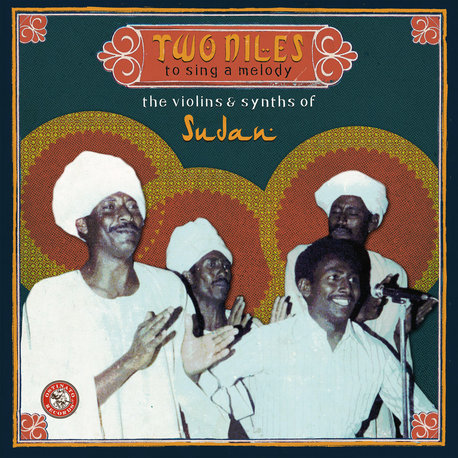 VA - Two Niles to Sing a Melody: The Violins & Synths of Sudan (Ostinato Records)