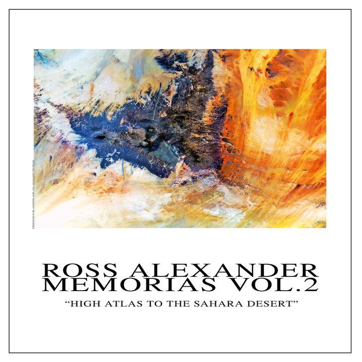 Ross Alexander - Memorias Vol.2: High Atlas to the Sahara Desert (Discrepant)