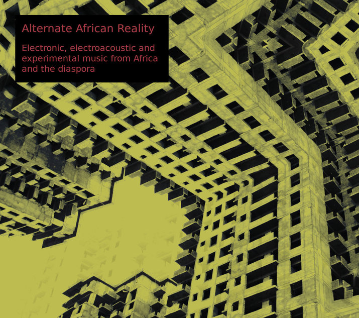 VA - Alternate African Reality - Electronic, electroacoustic and experimental music from Africa and the diaspora (Syrphe)