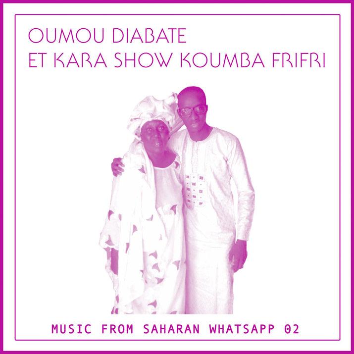 Oumou Diabate et Kara Show Koumba Frifri - Music from Saharan WhatsApp 02 (Sahel Sounds)