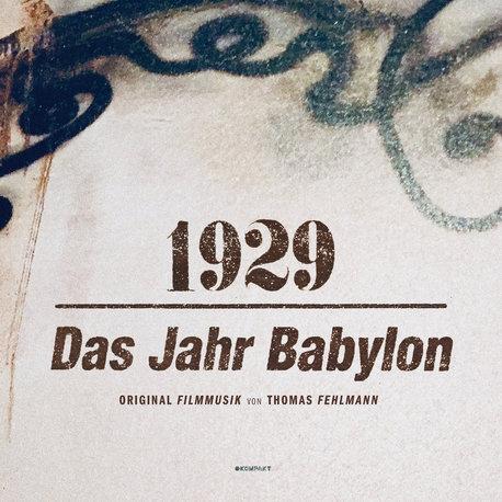 Thomas Fehlmann - 1929 - Das Jahr Babylon (Kompakt)