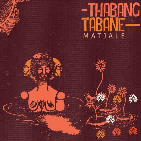 Thabang Tabane - Matjale (Mushroom Half Hour)