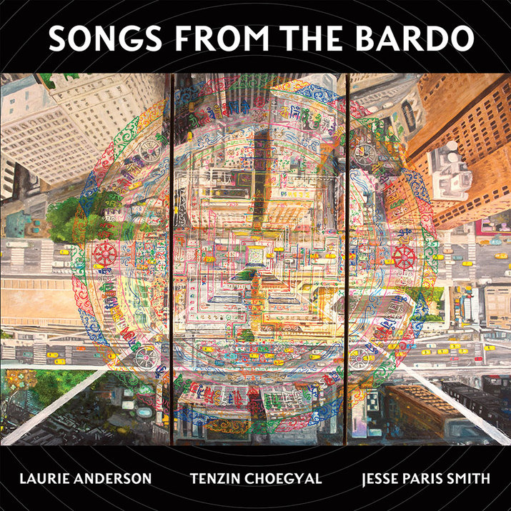 Laurie Anderson, Tenzin Choegyal, Jesse Paris Smith - Songs from the Bardo (Smithsonian Folkways Recordings)