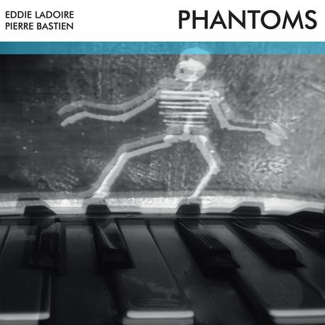 Eddie Ladoire & Pierre Bastien – Phantoms (Un Je Ne Sais Quoi)