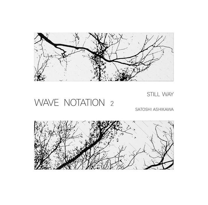 Satoshi Ashikawa - Still Way (WRWTFWW Records)