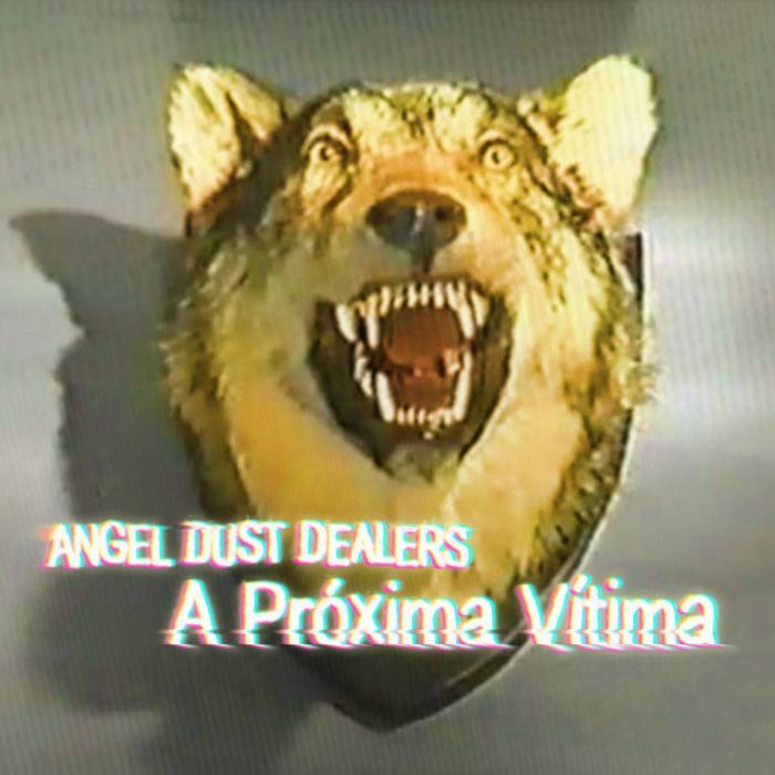 Bandcamp pick of the week: Angel Dust Dealers - A Proxima Vitima