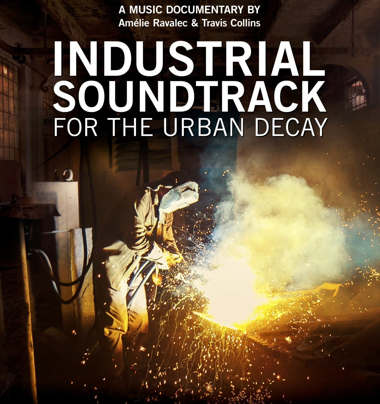 Industrial Soundtrack For The Urban Decay - new documentary film
