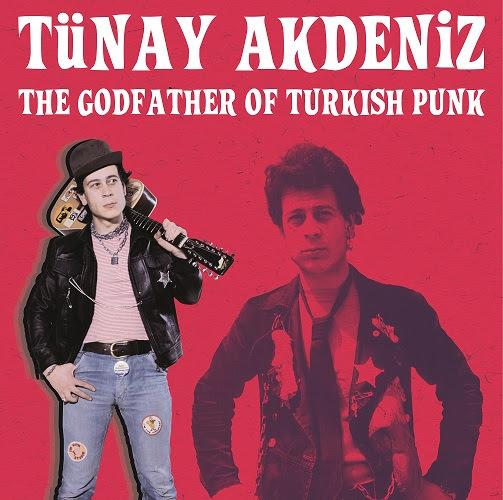 Tünay Akdeniz - The Godfather of Turkish Punk