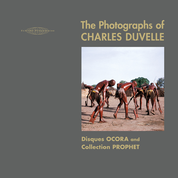 The Photographs Of Charles Duvelle on Sublime Frequencies