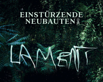 Einstürzende Neubauten - new album out