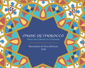 Bandcamp pick of the week - Music of Morocco: Recorded by Paul Bowles, 1959