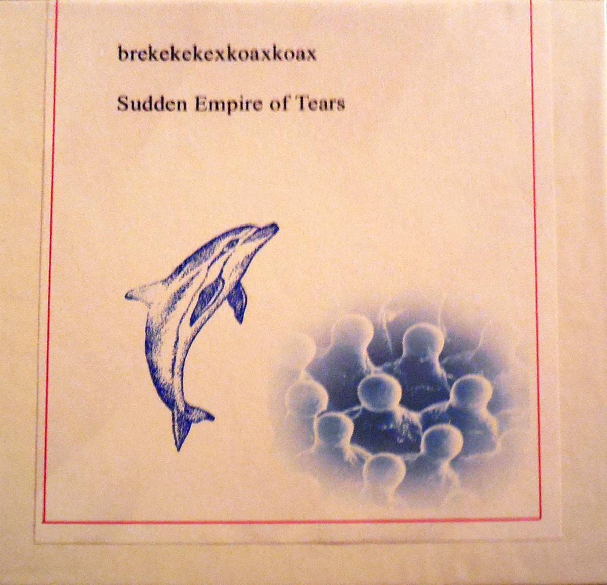 brekekekexkoaxkoax - Sudden Empire of Tears