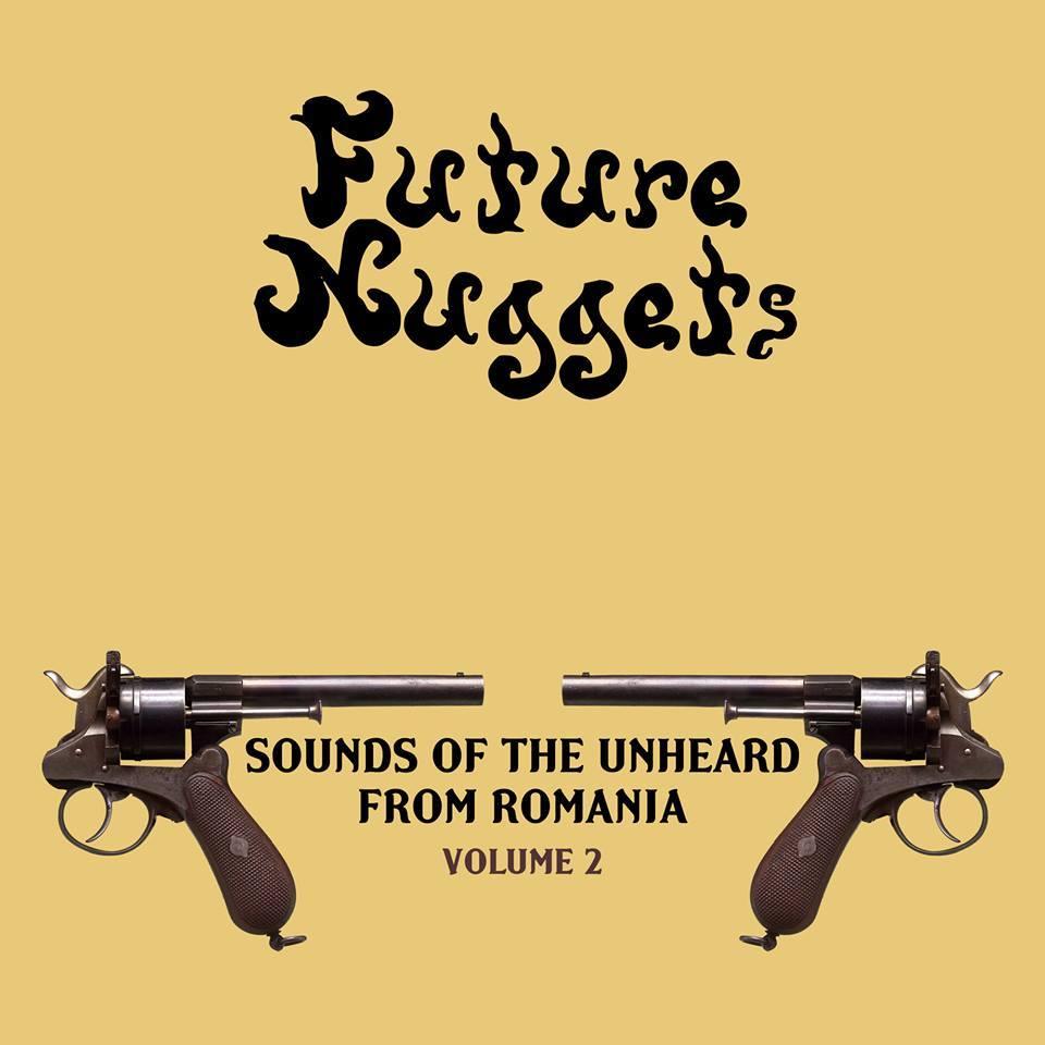 Future Nuggets - Sounds Of The Unheard From Romania (volume 2)