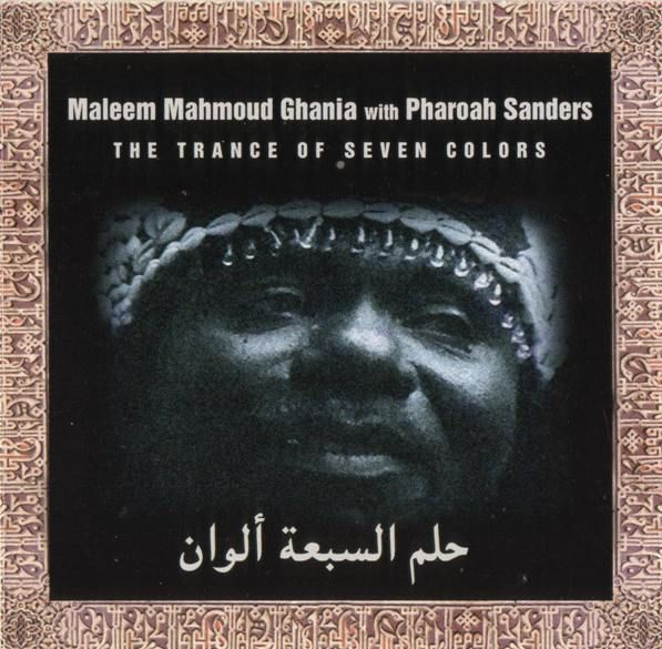 Maleem Mahmoud Ghania with Pharoah Sanders - The Trance Of Seven Colors