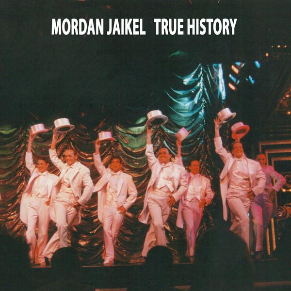 Mordan Jaikel - True History