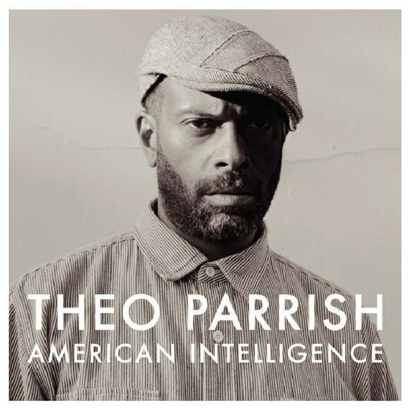 Theo Parrish - American Intelligence