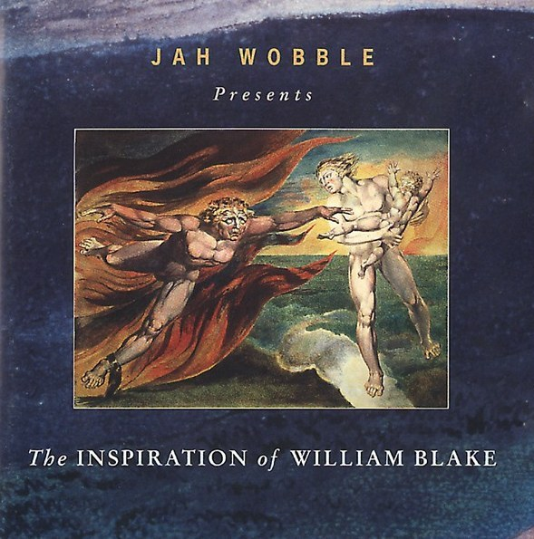 Jah Wobble - The Inspiration Of William Blake