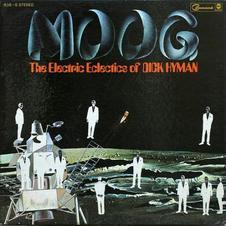 Dick Hyman - Moog - The Electric Eclectics Of Dick Hyman