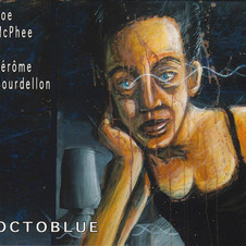 Joe McPhee / Jérôme Bourdellon - Octoblue