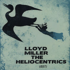 Lloyd Miller & The Heliocentrics (OST)