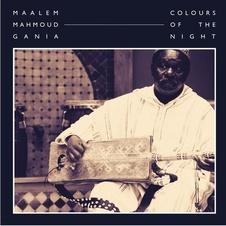 Maalem Mahmoud Gania - Colours of the Night
