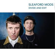Sleaford Mods - Divide and Exit
